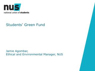 Jamie Agombar,  Ethical and Environmental Manager, NUS