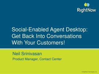 Social-Enabled Agent Desktop: Get Back Into Conversations With Your Customers!
