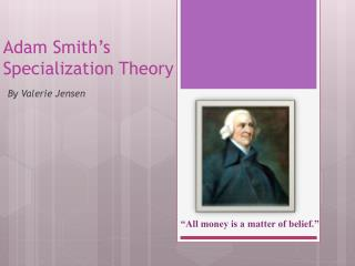 Adam Smith's  Specialization Theory