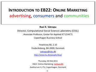 Introduction to EB22: Online Marketing -  advertising ,  consumers  and  communities