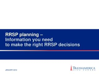 RRSP planning –  Information you need  to make the right RRSP decisions