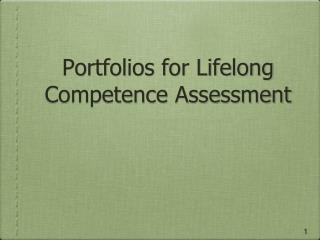 Portfolios for Lifelong Competence Assessment