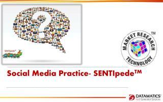 Social Media Practice-  SENTIpede TM
