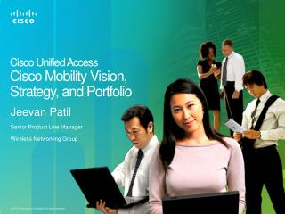 Cisco Unified Access Cisco  Mobility Vision, Strategy, and Portfolio