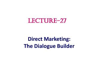 Direct Marketing:  The Dialogue Builder