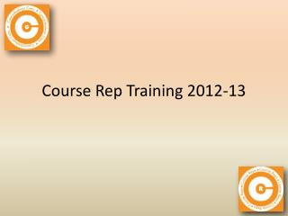Course Rep Training 2012-13