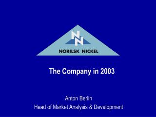The Company in 2003 Anton Berlin