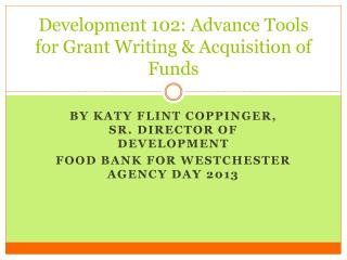 Development 102: Advance Tools for Grant Writing & Acquisition of Funds