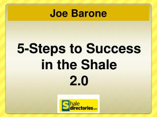 5-Steps to Success in the  Shale 2.0