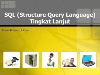 SQL (Structure Query Language) Tingkat  Lanjut