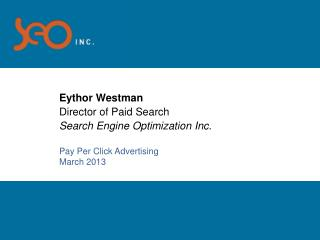 Eythor Westman Director of Paid Search Search Engine Optimization Inc.