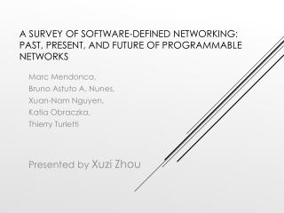 A Survey of software-defined networking: past, present, and future of programmable networks