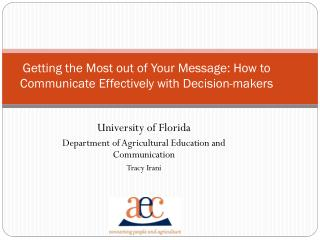Getting the Most out of Your Message: How to Communicate Effectively with Decision-makers