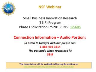 NSF Webinar Small Business Innovation Research (SBIR) Program  Phase I Solicitation FY-2013:  NSF  12-605