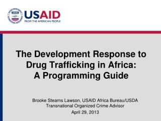 The Development Response to Drug Trafficking in Africa:  A Programming Guide