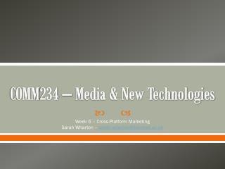 COMM234 – Media & New Technologies