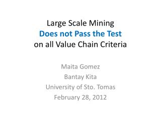 Large Scale Mining   Does not Pass the Test on all Value Chain Criteria