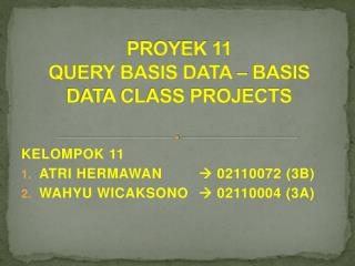 PROYEK 11 QUERY BASIS DATA � BASIS DATA CLASS PROJECTS
