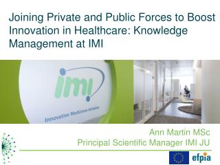 Joining  Private and Public Forces to Boost  Innovation in Healthcare:  Knowledge Management at IMI