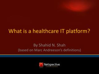 What is a healthcare IT platform?