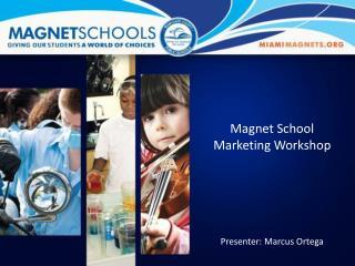 Magnet School Marketing  Workshop