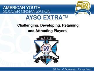 AYSO EXTRA ™