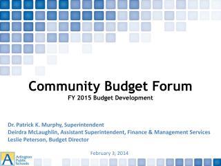 Community Budget Forum FY 2015 Budget Development