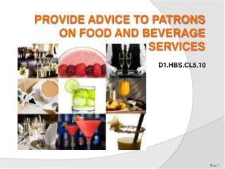 PROVIDE ADVICE TO PATRONS ON FOOD AND BEVERAGE SERVICES