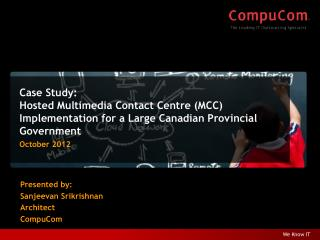 Case Study:  Hosted Multimedia Contact Centre (MCC) Implementation for a Large Canadian Provincial Government