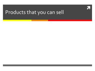 Products that you can sell