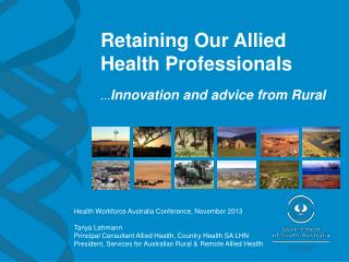 Retaining Our Allied Health Professionals � Innovation and advice from Rural
