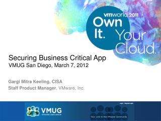 Securing Business Critical App VMUG San Diego, March 7, 2012
