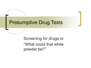 presumptive drug tests