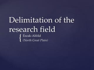 Delimitation of the research field