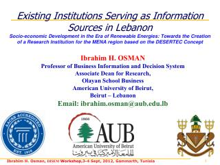 Ibrahim H. OSMAN Professor  of Business Information and Decision  System Associate Dean for Research, Olayan School Bus