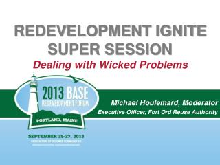 REDEVELOPMENT IGNITE SUPER SESSION Dealing with Wicked Problems