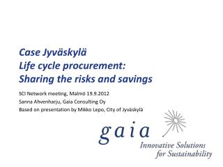 Case  Jyväskylä Life cycle procurement: Sharing the risks and savings