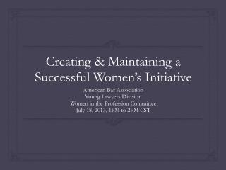 Creating & Maintaining a Successful Women's Initiative