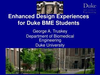 Enhanced Design Experiences for Duke BME Students