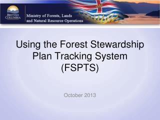 Using the Forest Stewardship Plan Tracking System (FSPTS)