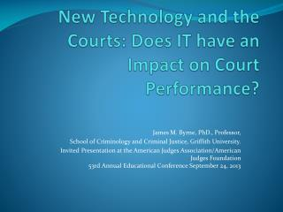 New Technology and the Courts: Does IT have an Impact on  Court  Performance?