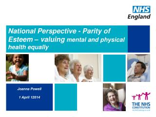 National Perspective - Parity of Esteem – valuing  mental and physical health equally