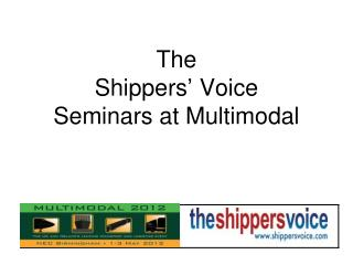 The  Shippers' Voice  Seminars at Multimodal