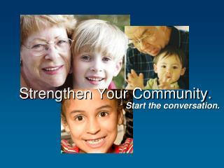 Strengthen Your Community.