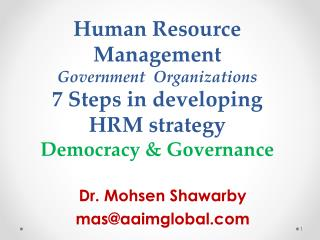 Human  Resource Management  Government  Organizations 7 Steps  in developing HRM  strategy Democracy & Governance