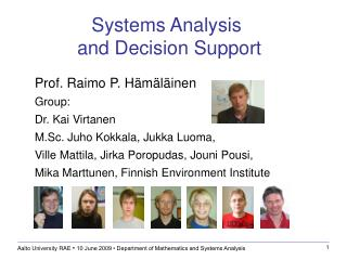 Aalto University RAE  •  10 June 2009 • Department of Mathematics and Systems Analysis
