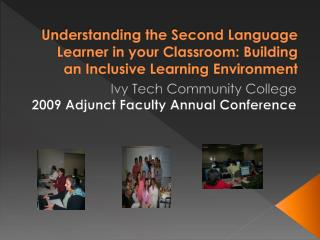 Understanding the Second Language Learner in your Classroom: Building an Inclusive Learning Environment