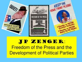 JP Zenger :  Freedom of the Press and the Development of Political Parties