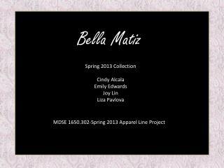 Spring 2013 Collection Cindy Alcala Emily Edwards Joy Lin Liza Pavlova