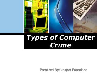 Types of Computer Crime